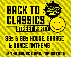 Back To Classics Street Party 2 @ The Source Bar, Maidstone