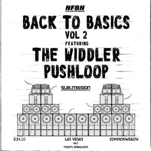 NFBN with The Widdler & Pushloop: Back to Basics Tour