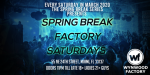 Spring Break Factory Party 3/28