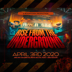 AREA 404 Presents - Rise From The Underground