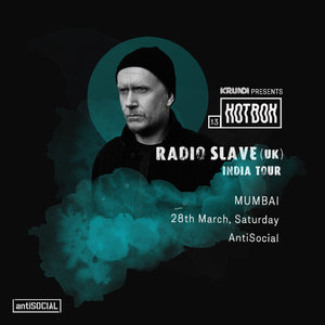 Krunk Presents: Hotbox 13 ft Radio Slave (UK) | Mumbai photo