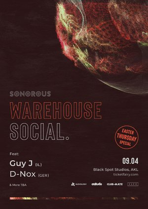 Sonorous: Warehouse Social Ft. Guy J & D-Nox