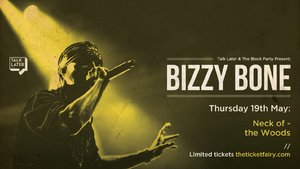 Talk Later and The Block Party present: BIZZY BONE