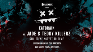 BE: Eatbrain ft Jade & Teddy Killerz Syddnb photo