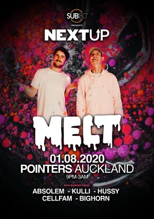 Next up 01 ft Melt (Auckland)