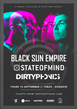 Black Sun Empire, State of Mind & Dirtyphonics - Dunedin
