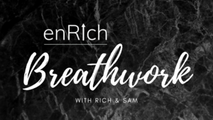 enRich Breathwork with Rich & Sam - Wed 30th Sep 2020