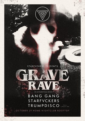 STARFVCKERS CLUB PRESENTS 'GRAVE RAVE'