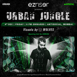 EZ Riser presents Urban Jungle @ antiSOCIAL I Visuals by Wolves