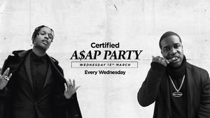 Certified. A$AP Party [£1 Drinks]