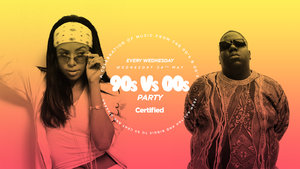 Certified. 90s Vs 00s Party [£1 Drinks + Free Entry]