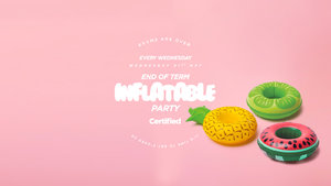 Certified. End Of Term Inflatables Party [£1 Drinks]