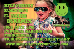 Big Fish Little Fish SYD Family Rave Feat. Mark Dynamix