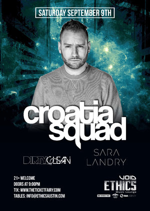 Ethics Presents: Croatia Squad + Dirtyclean & Sara Landry