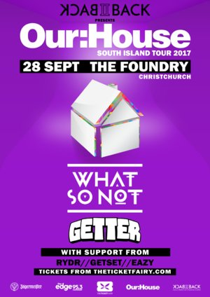 Our:House Christchurch featuring What So Not + Getter photo