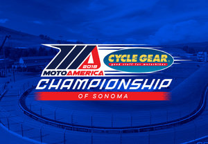 2018 MotoAmerica: Cycle Gear Championship of Sonoma photo