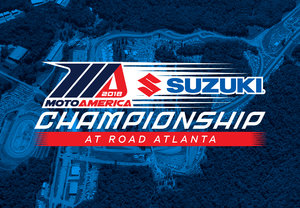 2018 MotoAmerica: Suzuki Championship at Road Atlanta