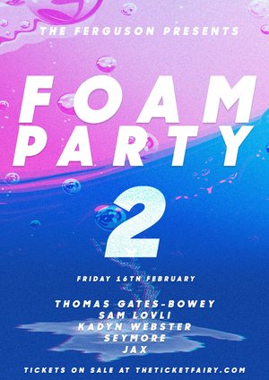 FOAM PARTY 2 — Auckland