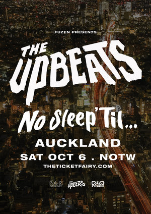 THE UPBEATS - NO SLEEP TIL...AUCKLAND