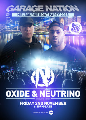 GARAGE NATION ft Oxide & Neutrino (Melb BOAT PARTY)