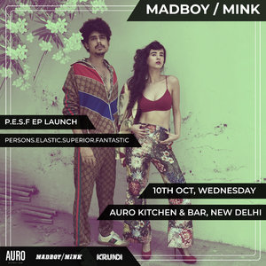 Krunk Presents: Madboy Mink PESF EP Launch|Auro, Delhi