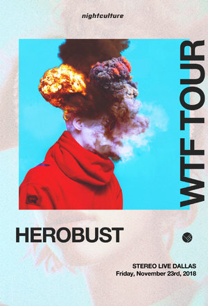 HEROBUST - WTF TOUR - Dallas, TX photo