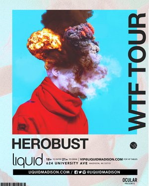 HEROBUST - WTF TOUR - Madison, WI photo