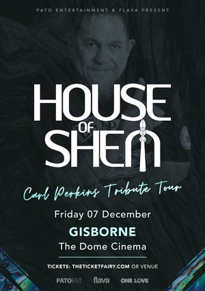 House of Shem - Gisborne | The Dome Cinema, Gisborne