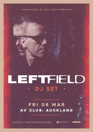 LEFTFIELD - DJ set (Auckland)