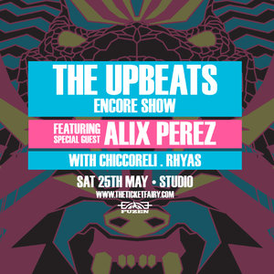 THE UPBEATS ENCORE with special guest - ALIX PEREZ