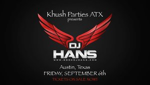 Khush Parties ATX ft. DJ HANS LIVE IN AUSTIN