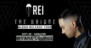 Rei - Hamilton - The Bridge Release Tour