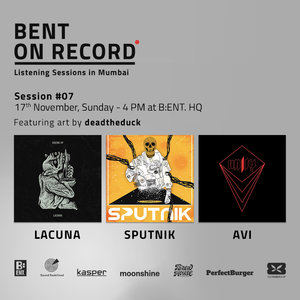 BENT On Record | Listening Session ft. Lacuna, Sputnik and Avi