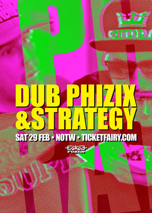 DUB PHIZIX + STRATEGY - AUCKLAND