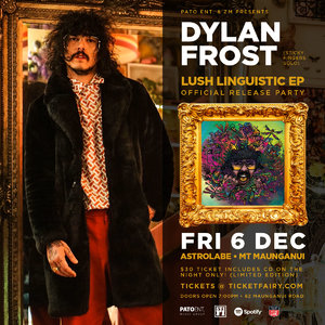 Dylan Frost - Lush Linguistic - Official Launch Party