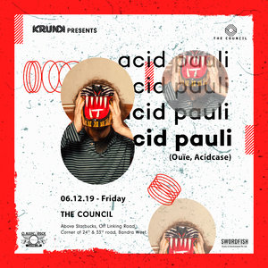 Krunk Presents: Acid Pauli (Ouïe, Acidcase), Mumbai